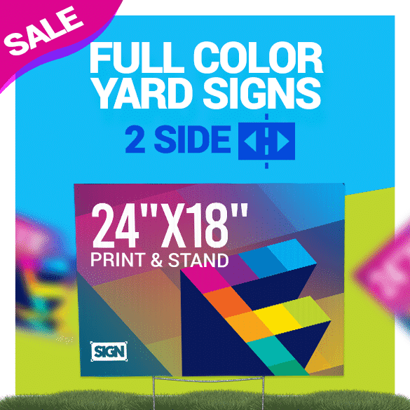 (10) 18 x 24 Full Color Yard Signs (Special Price) all include